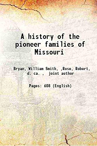 A history of the pioneer families of: Bryan, William Smith,