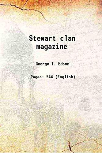 Stewart clan magazine 1922 [Hardcover]: Edson, George T.
