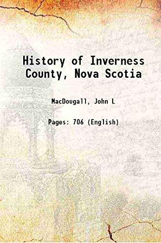 9789333373807: History of Inverness County, Nova Scotia [Hardcover]