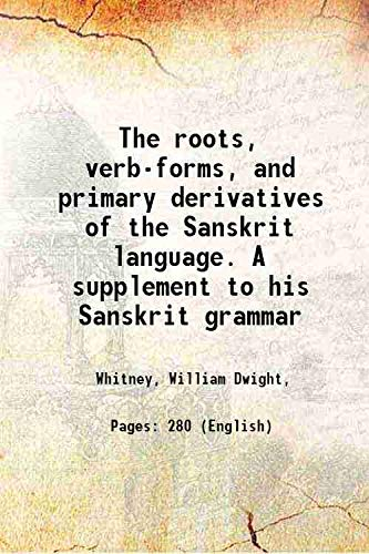 The roots, verb-forms, and primary derivatives of: Whitney, William Dwight,