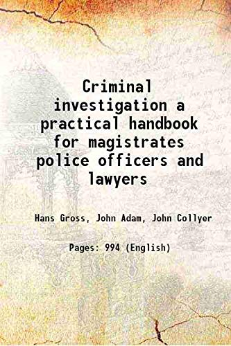 9789333374590: Criminal Investigation A Practical Handbook For Magistrates Police Officers And Lawyers [Hardcover]