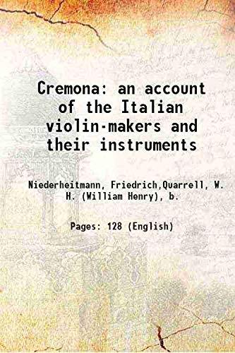 Cremona: an account of the Italian violin-makers: Niederheitmann, Friedrich,Quarrell, W.