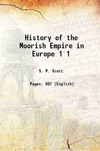 9789333375313: History of the Moorish Empire in Europe 1904 [Hardcover]
