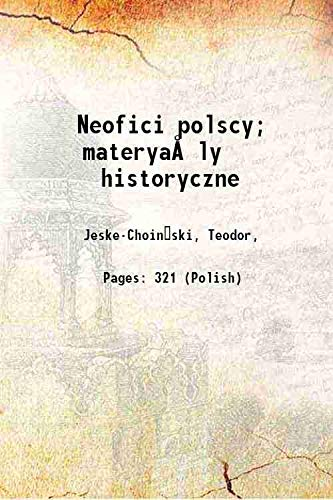 9789333375344: Neofici polscy; materyaÃ...'ly historyczne 1904 [Hardcover]