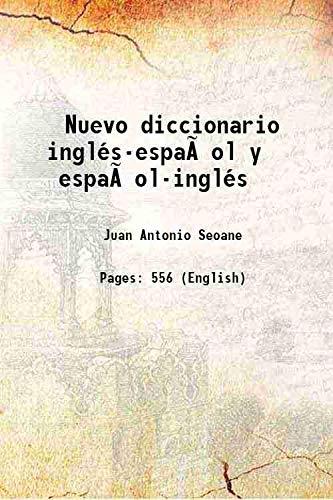 Nuevo diccionario inglés-español y español-inglés 1849 [Hardcover]: Juan Antonio Seoane
