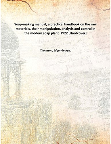 Soap-making manual; a practical handbook on the