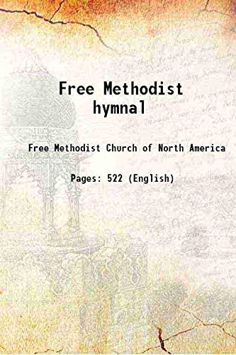 Free Methodist hymnal 1910 [HARDCOVER]: Free Methodist Church