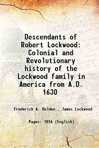 9789333376693: Descendants of Robert Lockwood. Colonial and Revolutionary history of the Lockwood family in America, from A.D. 1630 1889 [Hardcover]