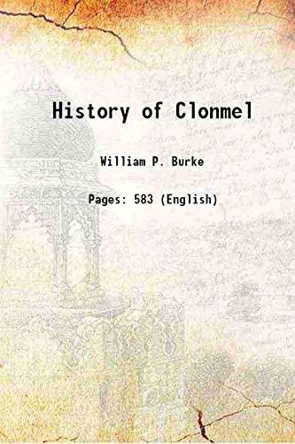 History of Clonmel 1907 [Hardcover]: William P. Burke