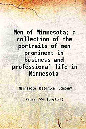 9789333377010: Men of Minnesota; a collection of the portraits of men prominent in business and professional life in Minnesota 1902 [Hardcover]