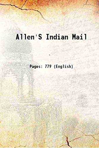 Allen's Indian Mail [Hardcover]: Anonymous