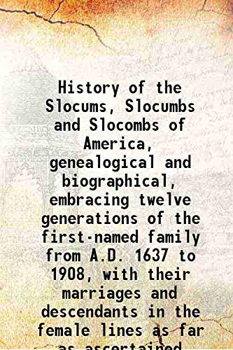 History of the Slocums, Slocumbs and Slocombs: Slocum, Charles Elihu,