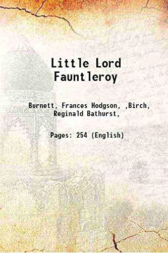 Little Lord Fauntleroy 1886 [Hardcover]: Burnett, Frances Hodgson,