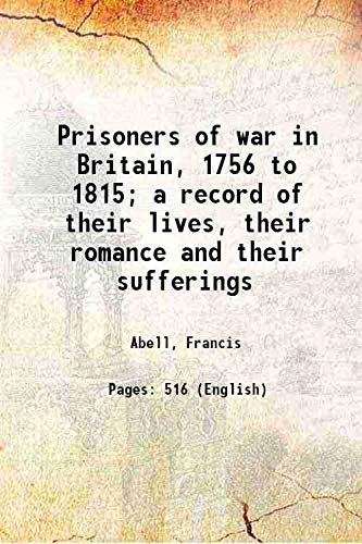 Prisoners of war in Britain, 1756 to: Abell, Francis