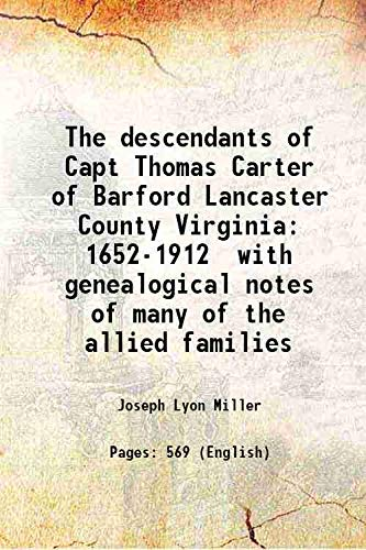 9789333377744: The Descendants Of Capt Thomas Carter Of Barford Lancaster County Virginia 1652-1912 With Genealogical Notes Of Many Of The Allied Families [Hardcover]