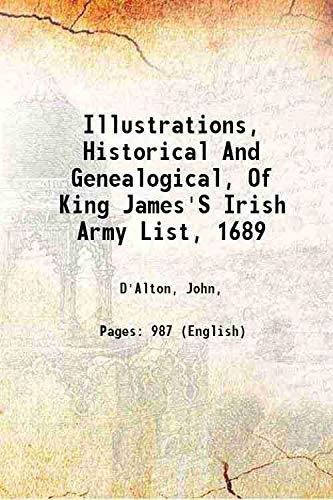 Illustrations, Historical And Genealogical, Of King James'S: D'Alton, John,