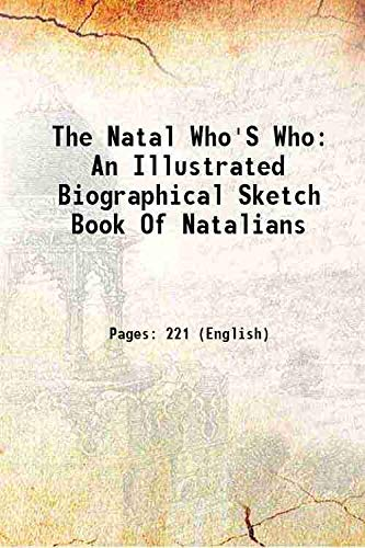 9789333378611: The Natal Who'S Who: An Illustrated Biographical Sketch Book Of Natalians [Hardcover] 1906 [Hardcover]