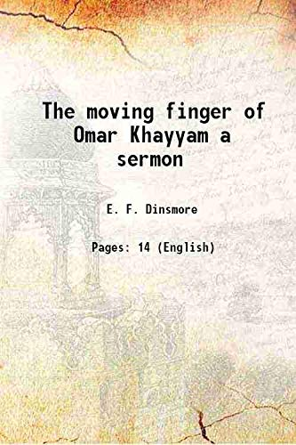 9789333379373: The moving finger of Omar Khayyam a sermon [Hardcover]