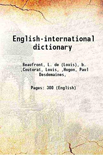 English-international dictionary 1908 [Hardcover]: Beaufront, L. de