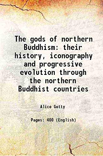 The gods of northern Buddhism their history,: Alice Getty