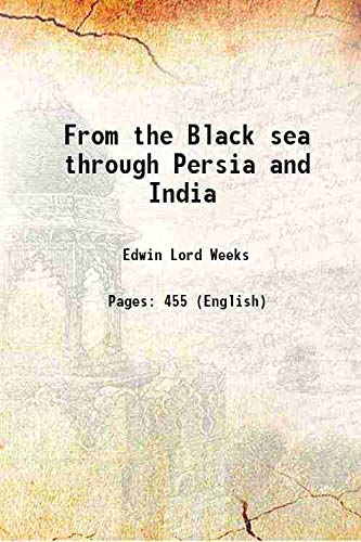 9789333380041: From the Black Sea Through Persia and India 1896 [Hardcover]