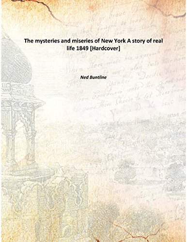 9789333381178: The mysteries and miseries of New YorkA story of real life , 1849 [Hardcover]