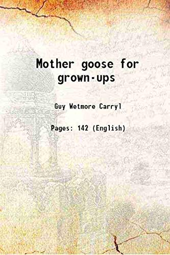 9789333381376: Mother goose for grown-ups 1900 [Hardcover]