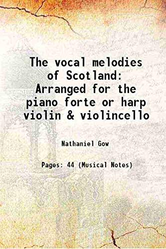 9789333383158: The vocal melodies of Scotland Arranged for the piano forte or harp violin & violincello 1816 [Hardcover]