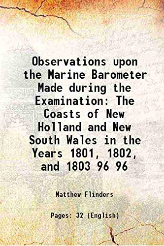 Observations upon the Marine Barometer Made during: Matthew Flinders