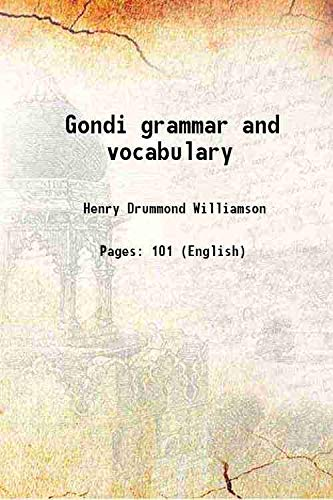 Gondi grammar and vocabulary [HARDCOVER]: Henry Drummond Williamson