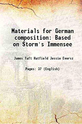 Materials for German composition Based on Storm's: James Taft Hatfield