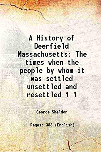 A History of Deerfield Massachusetts The times: George Sheldon