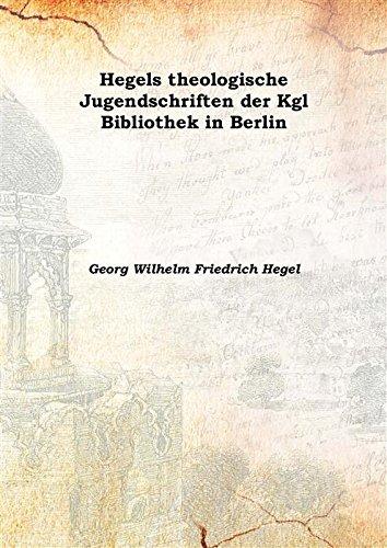 9789333386265: Hegels theologische Jugendschriften der Kgl Bibliothek in Berlin 1907 [Hardcover]
