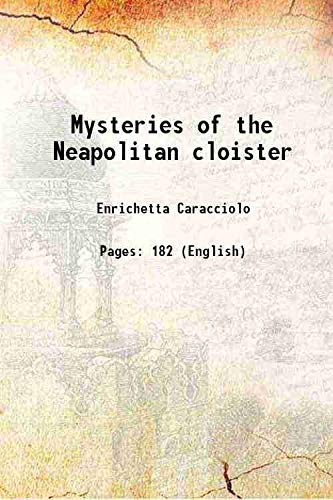 9789333386326: Mysteries of the Neapolitan cloister 1865 [Hardcover]
