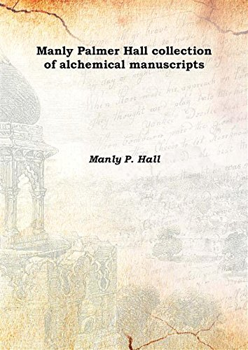 9789333387019: Manly Palmer Hall collection of alchemical manuscripts Vol: 16 1500 [Hardcover]