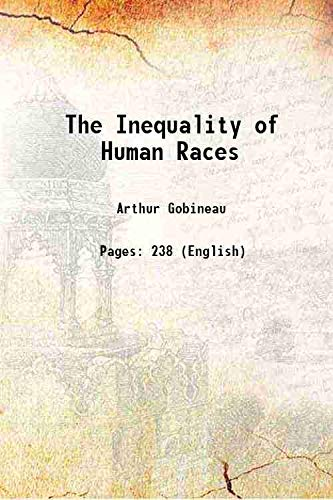 The Inequality of Human Races 1915 [Hardcover]: Arthur Gobineau