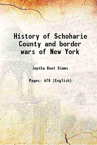 History of Schoharie County and border wars: Jeptha Root Simms