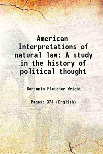 American Interpretations of natural law A study: Benjamin Fletcher Wright