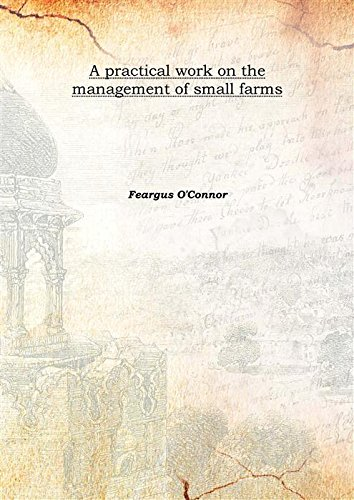 9789333391955: A practical work on the management of small farms 1843 [Hardcover]