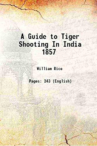 9789333392822: A Guide to Tiger Shooting In India 1857 1857 [Hardcover]