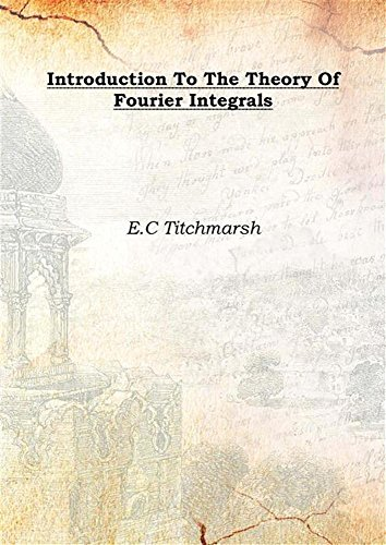 9789333392839: Introduction To The Theory Of Fourier Integrals 1827 [Hardcover]