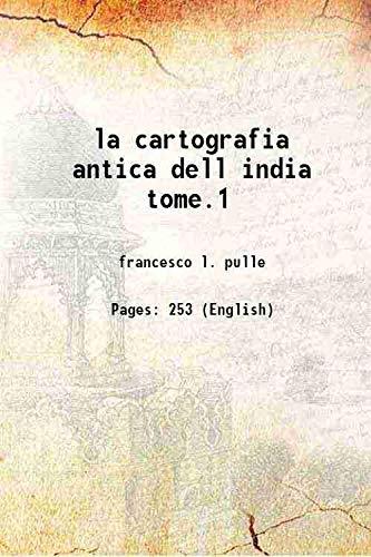 la cartografia antica dell india tome.1 1901: francesco l. pulle