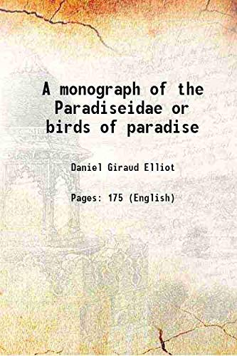 9789333394604: A monograph of the Paradiseidae or birds of paradise 1873 [Hardcover]