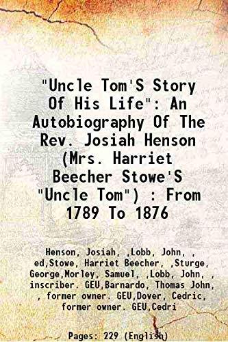 "Uncle Tom's Story Of His Life"" : Henson, Josiah, ,Lobb,"