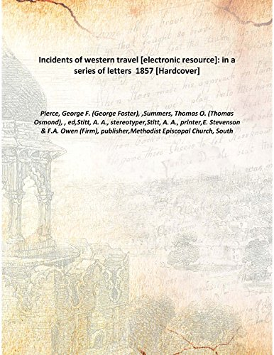 Incidents of western travel [electronic resource]: in: Pierce, George F.