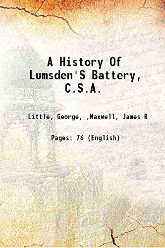 9789333399357: A history of Lumsden's Battery, C.S.A. 1905 [Hardcover]