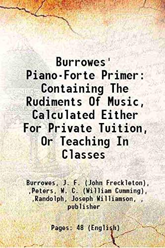 Burrowes' Piano-Forte Primer [Electronic Resource]: Containing The: Burrowes, J. F.