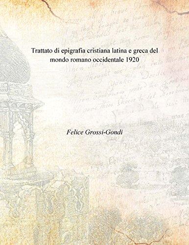 9789333400107: Trattato di epigrafia cristiana latina e greca del mondo romano occidentale 1920