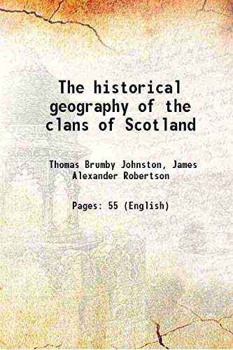 The historical geography of the clans of: Thomas Brumby Johnston,