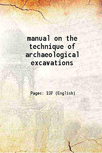manual on the technique of archaeological excavations: Anonymous